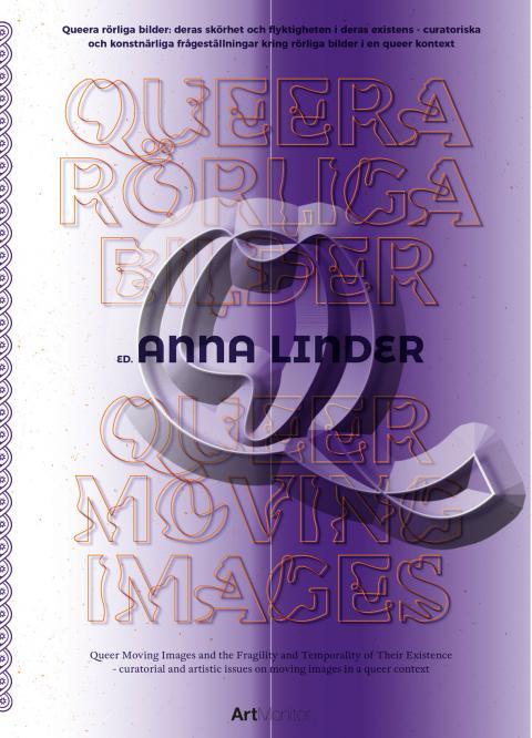 """Anna Linders nya verk """"Queera rörliga bilder""""."""