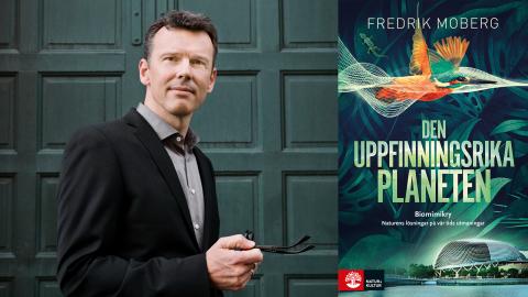 """Fredrik Moberg är aktuell med boken """"Den uppfinningsrika planeten"""".  Bild: Maria Rosenlöf/Natur & kultur"""