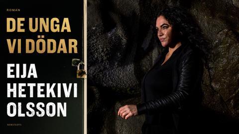 """Eija Hetekivi Olsson är  aktuell med tredje boken om Miira: """"De unga vi dödar"""".  Bild: Jerker Andersson"""