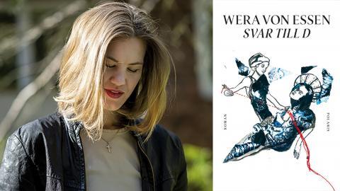 """""""Svar til D"""" är Wera von Essens tredje roman.  Bild: Alexander Mahmoud"""